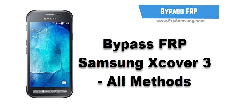 Bypass FRP Samsung Xcover 3