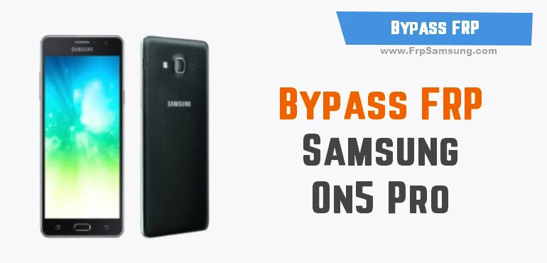 Bypass FRP Samsung On5 Pro