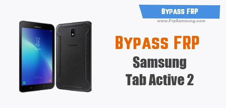 Bypass FRP Samsung Tab Active 2