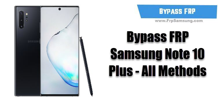 Bypass FRP Samsung Note 10 Plus