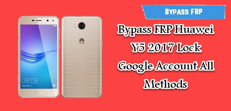 Bypass FRP Huawei Y5 2017