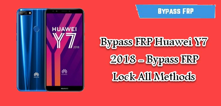Bypass FRP Huawei Y7 2018