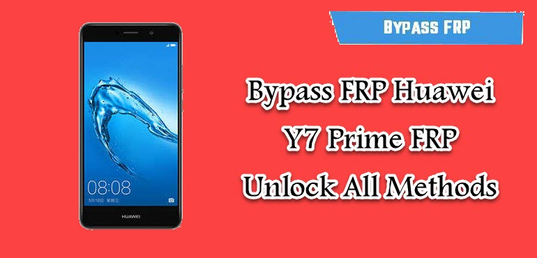 Bypass FRP Huawei Y7 Prime