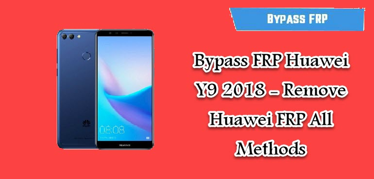 Bypass FRP Huawei Y9 2018
