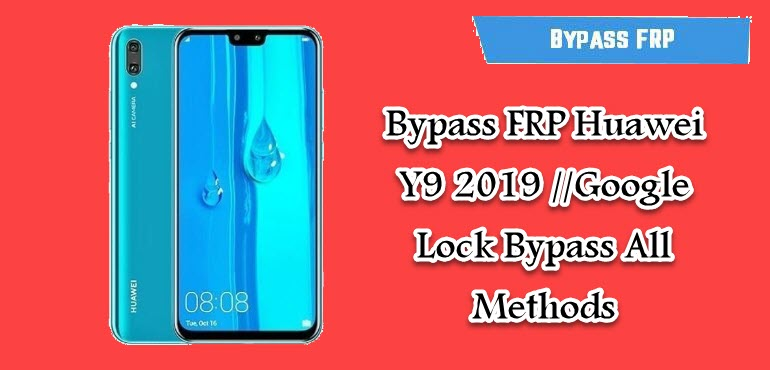 Bypass FRP Huawei Y9 2019