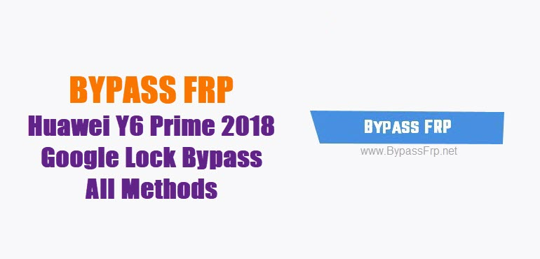 Bypass FRP Huawei Y6 Prime 2018