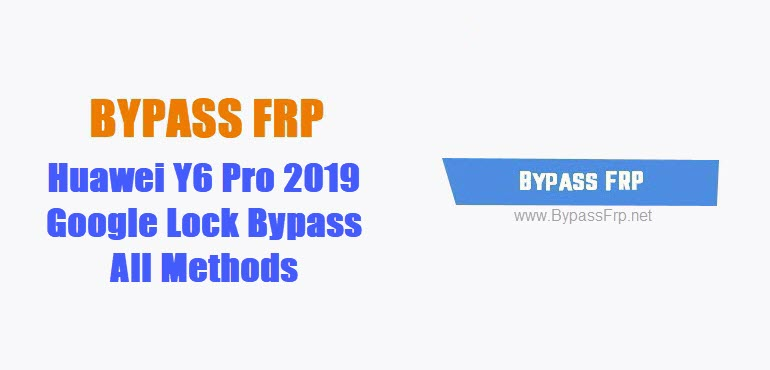 Bypass FRP Huawei Y6 Pro 2019