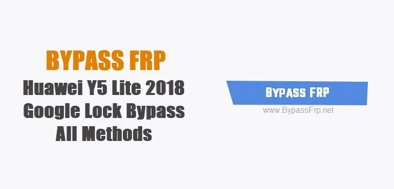 Bypass FRP Huawei Y5 Lite 2018