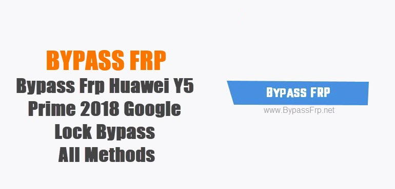 Bypass FRP Huawei Y5 Prime 2018