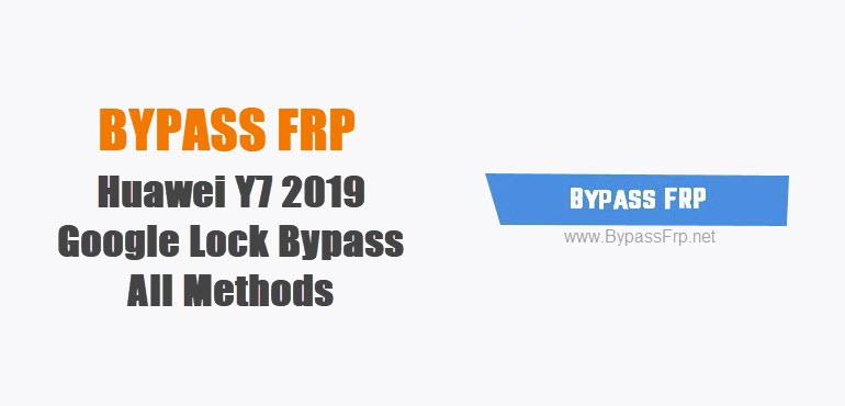 Bypass FRP Huawei Y7 2019